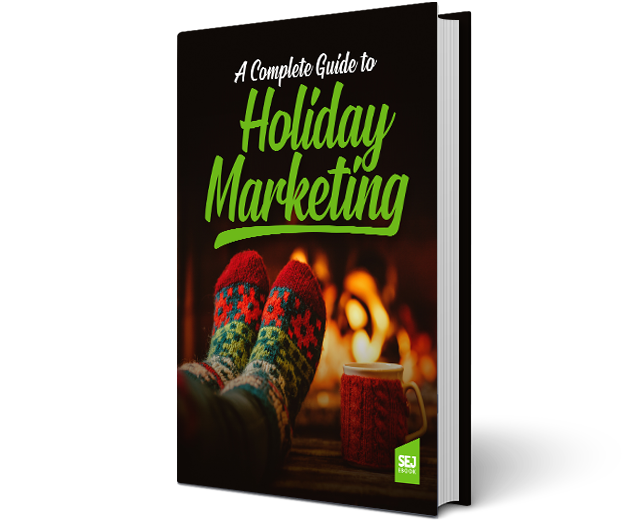 A Complete Guide to Holiday Marketing by SEJ at Social-Media.press