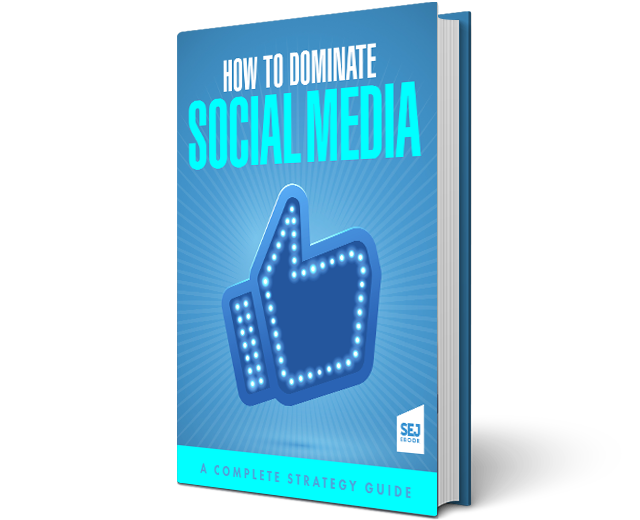 How to Dominate Social Media: A Complete Strategy Guide by SEJ at Social-Media.press