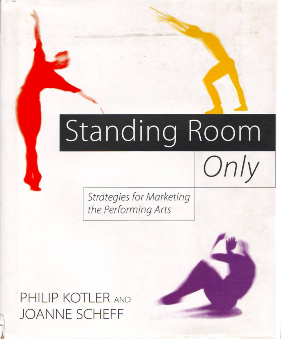 Standing Room Only: Strategies for Marketing the Performing Arts at Social-Media.press
